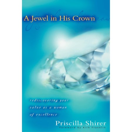 A Jewel in His Crown : Rediscovering Your Value as a Woman of