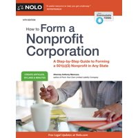 How to Form a Nonprofit Corporation: A Step-By-Step Guide to Forming a 501(c)(3) Nonprofit in Any State (Paperback)