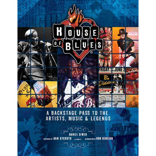 House of Blues: A Backstage Pass to the Artists, Music & Legends