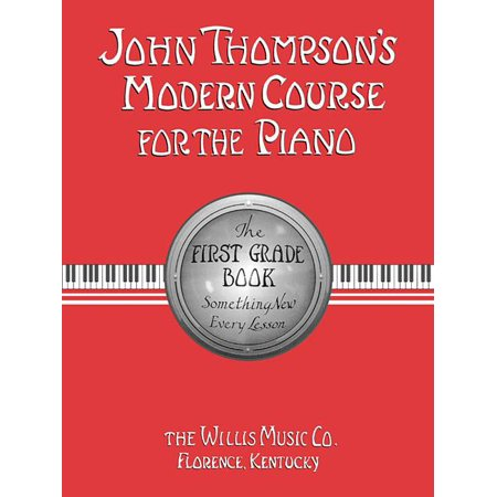 John Thompson's Modern Course for the Piano: John Thompson's Modern Course for the Piano - First Grade (Book Only): First Grade - English (Bastien Piano Course)