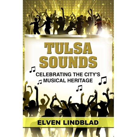 Tulsa Sounds: Celebrating the City's Musical Heritage - - City Of Tulsa Jobs