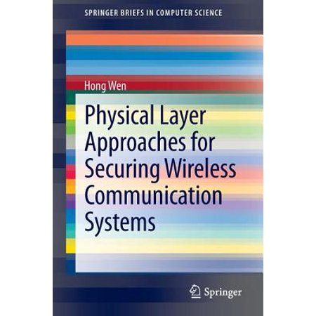 Physical Layer Approaches for Securing Wireless Communication Systems ()