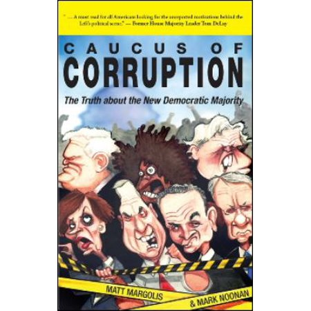 Caucus Of Corruption  The Truth About The New Democratic Majority