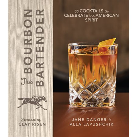 The Bourbon Bartender : 50 Cocktails to Celebrate the American Spirit
