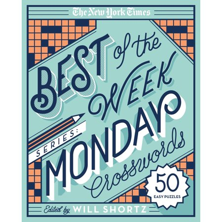 The New York Times Best of the Week Series: Monday Crosswords : 50 Easy