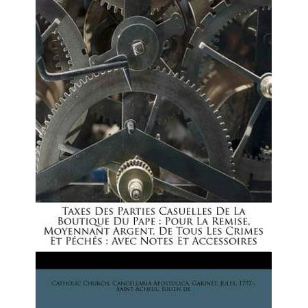Taxes Des Parties Casuelles de la Boutique Du Pape : Pour La Remise, Moyennant Argent, de Tous Les Crimes Et Peches: Avec Notes Et - Accessoire Pour Halloween