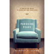 Pursuing Peace: A Christian Guide to Handling Our Conflicts (Paperback)
