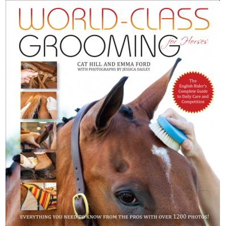 World-Class Grooming for Horses : The English Rider's Complete Guide to Daily Care and Competition ()