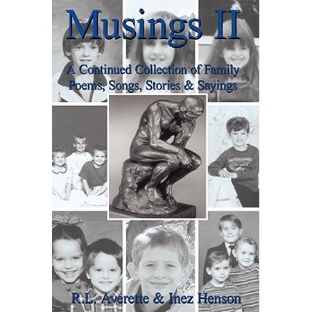 Musings II : A Continued Collection of Family Poems, Songs, Stories and Sayings