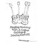Finding Meaning With A Hofner, Goldtop & Double Neck SG - eBook