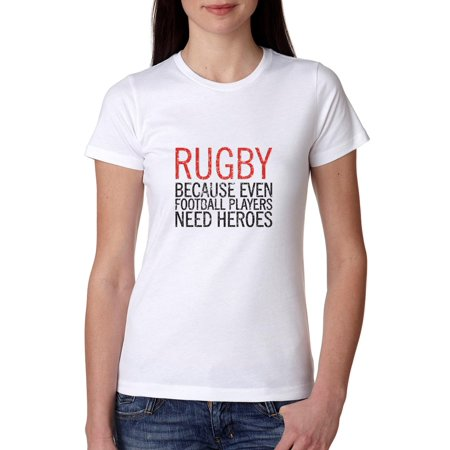 Ladies Home Rugby Shirt (Rugby Because Even Football Players Need Heroes Women's Cotton T-Shirt )