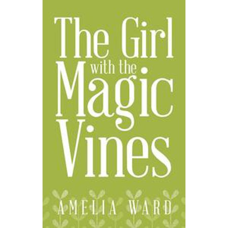The Girl with the Magic Vines - eBook