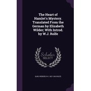 The Heart of Hamlet's Mystery. Translated from the German by Elizabeth Wilder; With Introd. by W.J. Rolfe