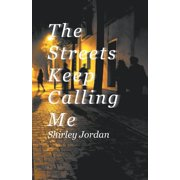 The Streets Keep Calling Me (Paperback)