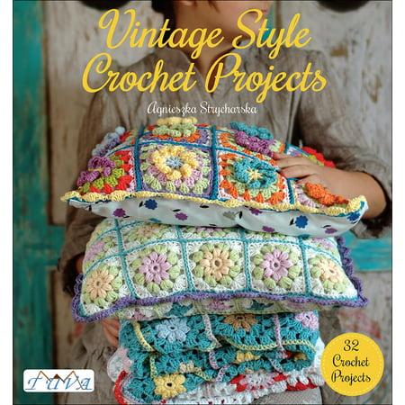 Vintage Style Crochet Projects : 32 Crochet Projects