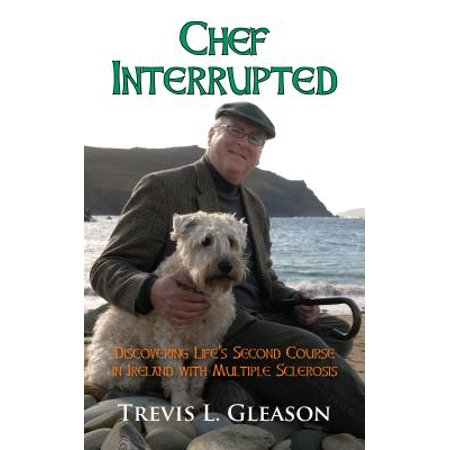 Chef Interrupted : Discovering Life's Second Course in Ireland with Multiple