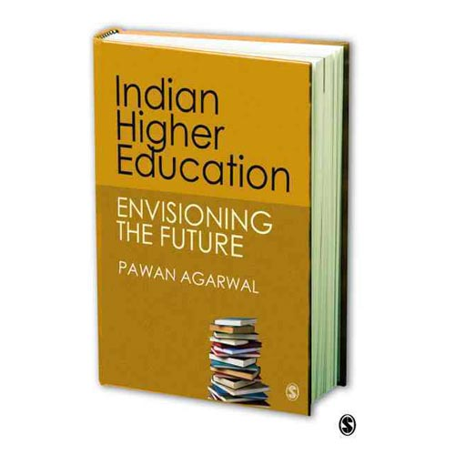 Indian Higher Education : Envisioning the Future
