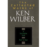 The Collected Works of Ken Wilber, Volume 3