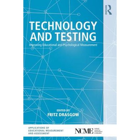 Technology and Testing : Improving Educational and Psychological
