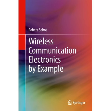 Wireless Communication Electronics by Example -