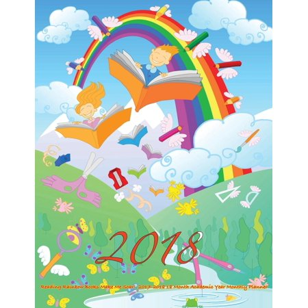 2018- Reading Rainbow Books Make Me Soar! 2017-2018 18 Month Academic Year: July 2017 to December 2018 Large 8.5x11 Organizer with Motivational Quotes (Paperback)(Large Print)