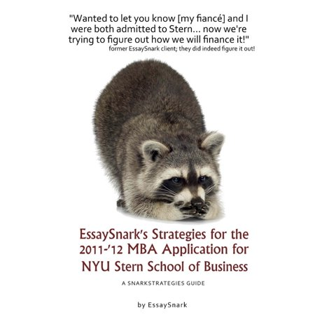 EssaySnark's Strategies for the 2011-'12 MBA Admissions Essays for NYU Stern School of Business -
