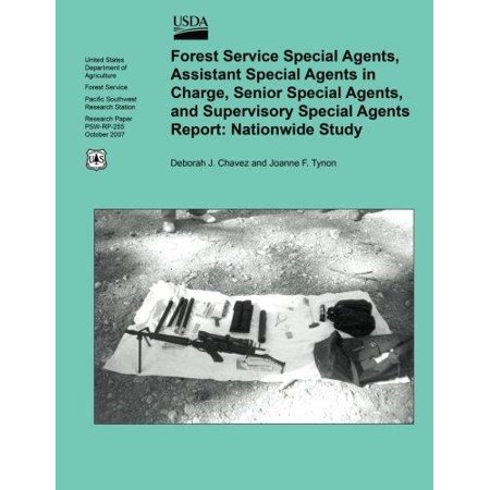 Forest Service Special Agents  Assistant Special Agents In Charge  Senior Special Agents  And Supervisory Special Agents Report  Nationwide Study