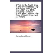 A Visit to the South Seas in the United States' Ship Vincennes, During the Years 1829 and 1830 : Incl
