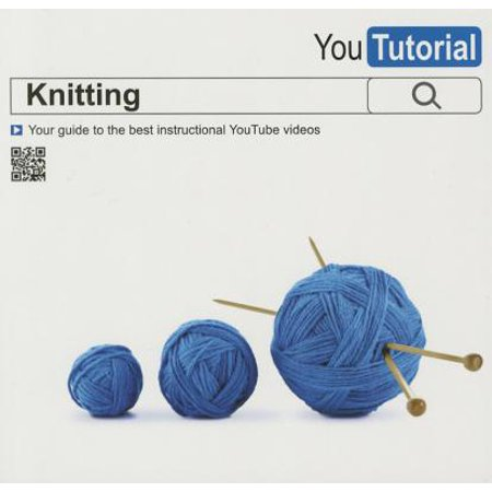Yoututorial: Knitting : Your Guide to the Best Instructional Youtube