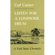 Listen for a Lonesome Drum : A York State Chronicle