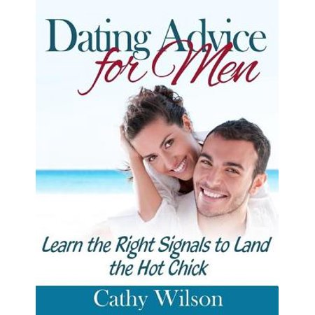 Dating Advice for Men: Learn the Right Signals to Land the Hot Chick - - Hot Superhero Chicks