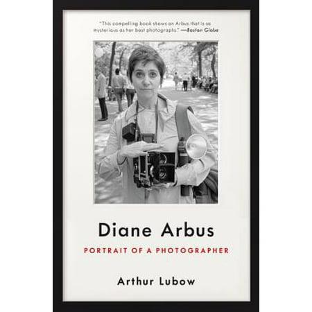 Diane Arbus : Portrait of a Photographer