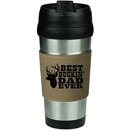 Leather & Stainless Steel Insulated 16oz Travel Mug Best Buckin Dad Ever