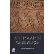 Ani Maamin: Biblical Criticism, Historical Truth, and the Thirteen Principles of Faith (Hardcover)