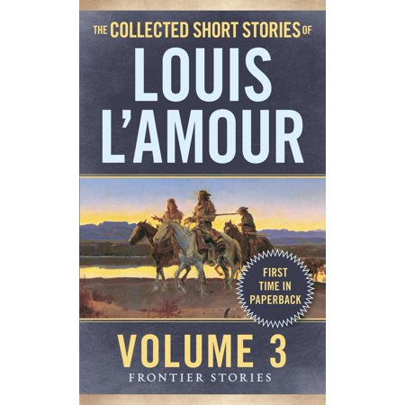 The Collected Short Stories of Louis L'Amour, Volume 3 : Frontier Stories](Halloween Short Stories Audio)