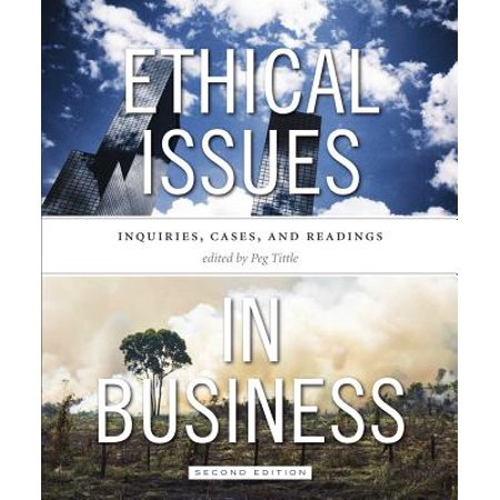 Ethical Issues in Business - Second Edition : Inquiries, Cases, and