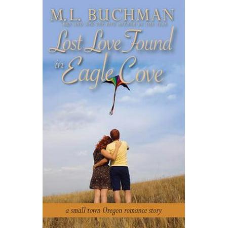 Lost Love Found in Eagle Cove : A Small Town Oregon Romance