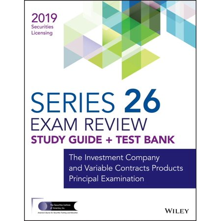 Wiley Series 26 Securities Licensing Exam Review 2019 + Test Bank : The Investment Company and Variable Contracts Products Principal (Best Home Security Companies 2019)