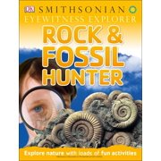 Eyewitness Explorer: Rock and Fossil Hunter : Explore Nature with Loads of Fun Activities