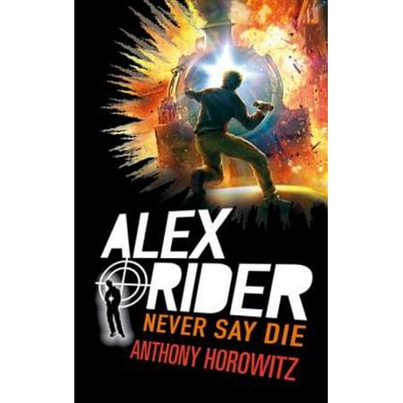 Alex Rider - Tome 11 - Never Say Die - eBook