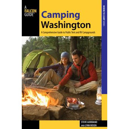 Falcon Guides Camping Washington  A Comprehensive Guide To Public Tent And Rv Campgrounds