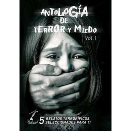 Antología de Terror y Miedo - vol. 1 - eBook - Ideas De Terror Para Halloween