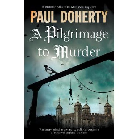 A Pilgrimage of Murder : A Medieval Mystery Set in 14th Century
