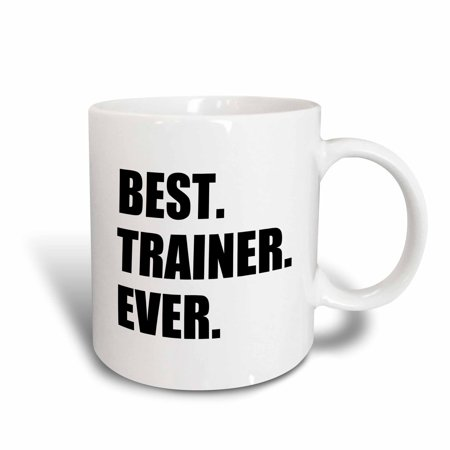 3dRose Best Trainer Ever, fun gift for training job appreciation, black text, Ceramic Mug,