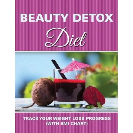 Beauty Detox Diet  Track Your Weight Loss Progress  With Bmi Chart