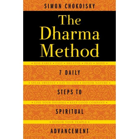 The Dharma Method : 7 Daily Steps to Spiritual