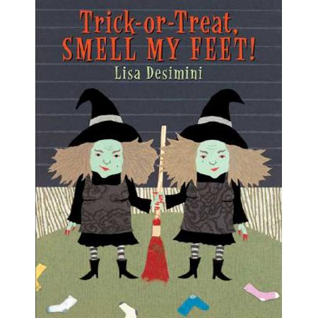 Trick-Or-Treat, Smell My Feet!](Smell My Feet Halloween)