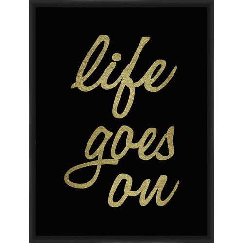 PTM Images Life Goes On Framed Textual Art