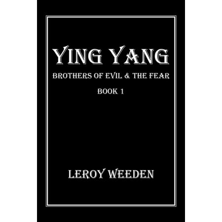 Ying Yang Book 1 Brothers of Evil & the Fear -