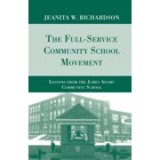 The Full-Service Community School Movement : Lessons from the James Adams Community School